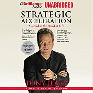 Strategic Acceleration     Succeed at the Speed of Life              By:                                                                                                                                 Tony Jeary                               Narrated by:                                                                                                                                 Jim Bond                      Length: 6 hrs and 6 mins     36 ratings     Overall 4.3