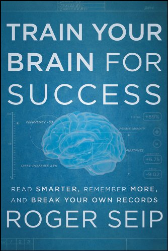 Train Your Brain For Success: Read Smarter, Remember More, and Break Your Own Records (English Edition)