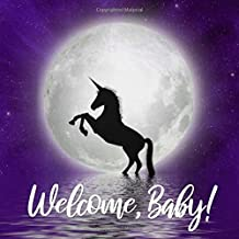 Welcome, Baby!: Purple Unicorn Silhouette Moon Baby Shower Guest Book - Gender Neutral Guestbook for Boy or Girl - Sign in Book with Gift Log, Advice ... Name and Address (Square Size 8.25 x 8.25)