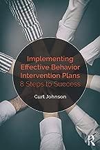 Implementing Effective Behavior Intervention Plans: 8 Steps to Success