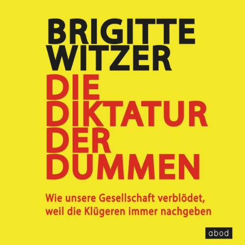 Die Diktatur der Dummen audiobook cover art