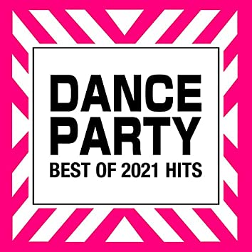 DANCE PARTY -BEST OF 2021 HI