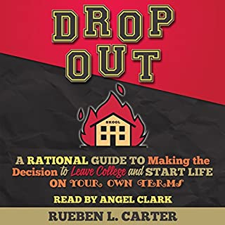DropOut: A Rational Guide to Making the Decision to Leave College and Start Life on Your Own Terms audiobook cover art