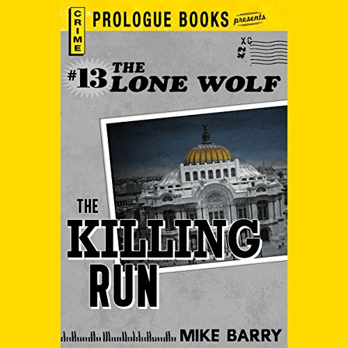The Killing Run     Lone Wolf, Book 13              By:                                                                                                                                 Mike Barry                               Narrated by:                                                                                                                                 Adam Epstein                      Length: 5 hrs and 38 mins     Not rated yet     Overall 0.0