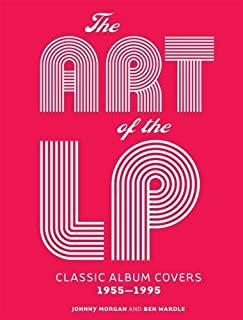 The Art of the LP: Classic Album Covers 1955遯カ1995 by Johnny Morgan Ben Wardle(2015-10-06)