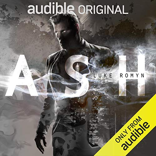 Ash                   By:                                                                                                                                 Luke Romyn                               Narrated by:                                                                                                                                 Jay Snyder                      Length: 14 hrs and 26 mins     21 ratings     Overall 4.4