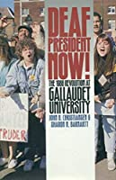 Deaf President Now: The 1988 Revolution at Gallaudet University