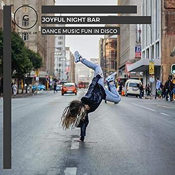 Joyful Night Bar - Dance Music Fun In Disco