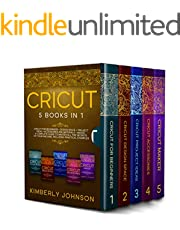 Cricut: 5 Books in 1: Cricut for Beginners, Cricut Design Space, Cricut Maker, Project Ideas and Accessories. A Complete Guide to Master all the Secrets of Your Machine. Including Practical Examples