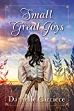 Small Great Joys: Resilient Hearts Historical Romances Book 1