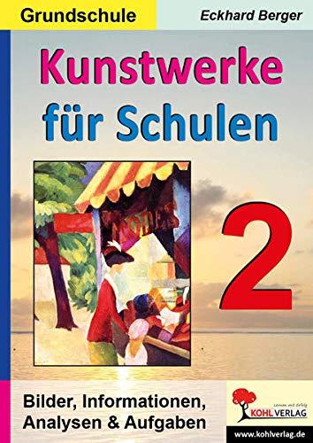 Kunstwerke für Schulen / Band 2 (Grundschule): Bilder, Informationen, Analysen, Aufgaben