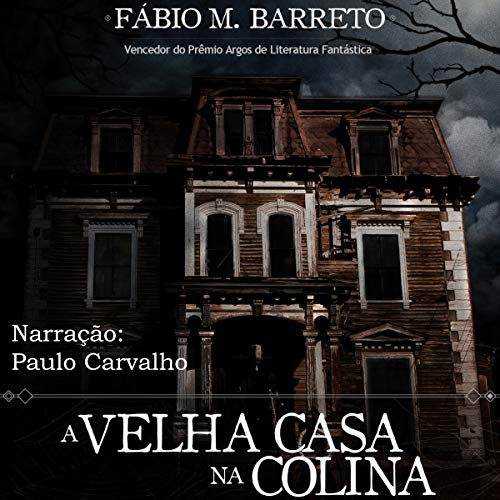 A Velha Casa na Colina [The Old House on the Hill] audiobook cover art