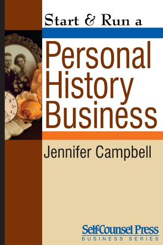 Start & Run a Personal History Business: Get Paid to Research Family Ancestry and Write Memoirs (Start & Run Business Series) (English Edition)