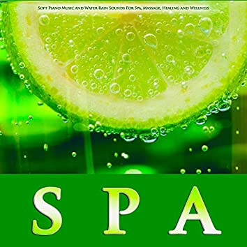 Spa: Soft Piano Music and Water Rain Sounds For Spa, Massage, Healing and Wellness