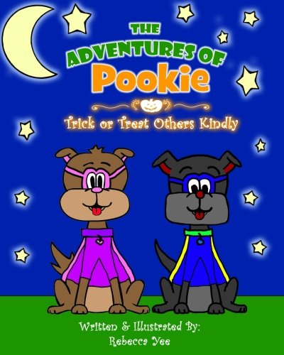 The Adventures of Pookie: Trick or Treat Others Kindly