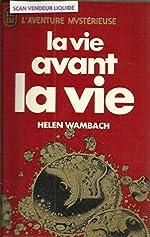 La Vie avant la vie de Helen Wambach