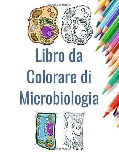 Libro da Colorare di Microbiologia: Libro di attività di biologia | Colorazione scientifica per adulti