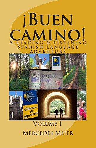 ¡Buen camino!: A reading & listening language adventure in Spanish (Reading books for mastery) (Volume 1) (Spanish Editi