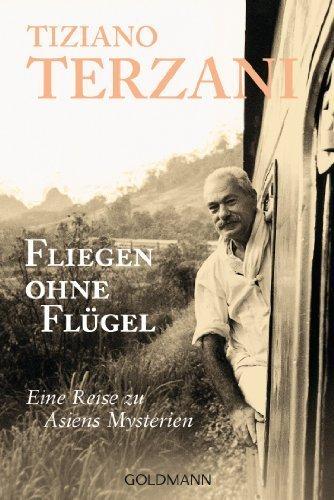 Fliegen ohne Flügel. by Tiziano Terzani (1998-03-31)