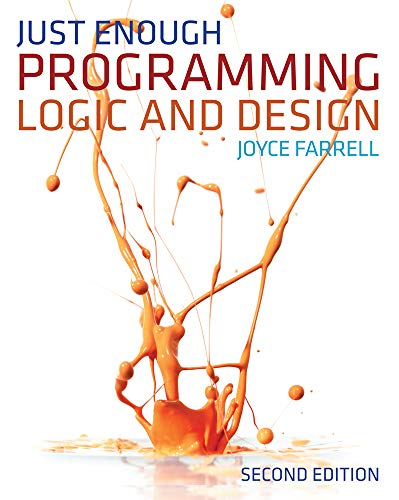 Compare Textbook Prices for Just Enough Programming Logic and Design 2 Edition ISBN 9781111825959 by Farrell, Joyce