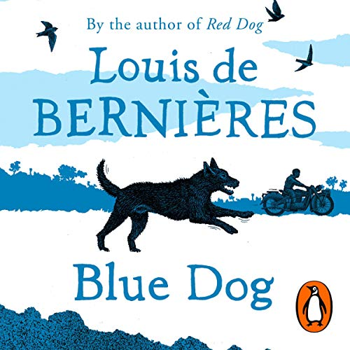 Blue Dog                   By:                                                                                                                                 Louis de Bernières                               Narrated by:                                                                                                                                 Daniel Lapaine                      Length: 2 hrs and 39 mins     8 ratings     Overall 4.8