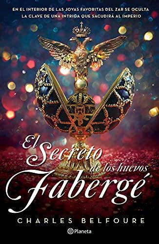 El secreto de los huevos Fabergé de Charles Belfoure