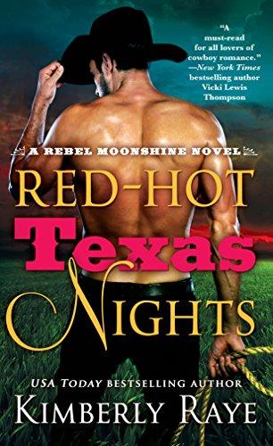 Red-Hot Texas Nights: A Rebel Moonshine Novel (English Edition)