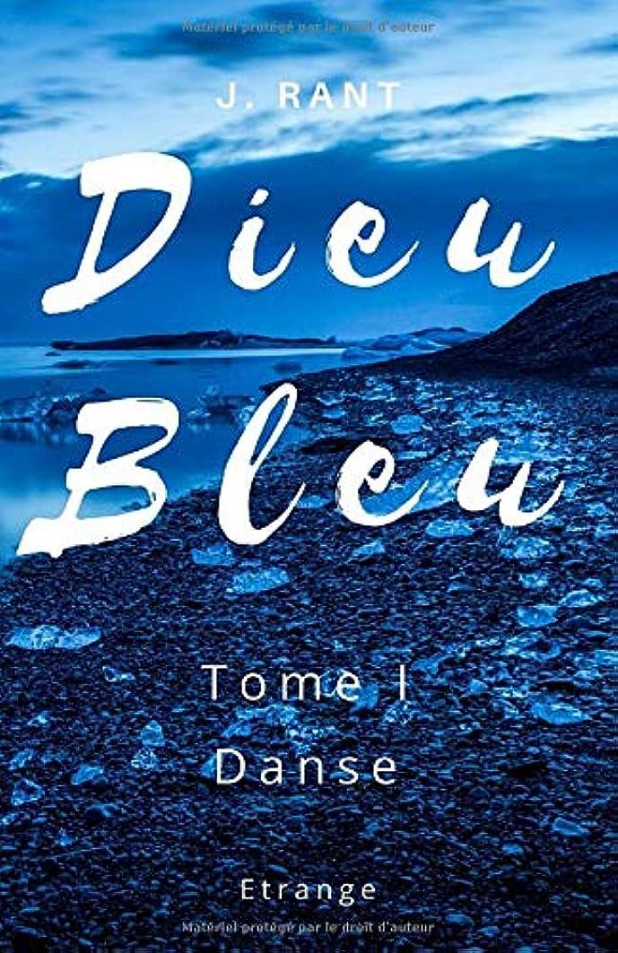ビュッフェ小麦騒Dieu Bleu: Danse