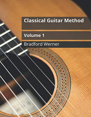 Classical Guitar Method Volume 1: For Beginner Classical or Fingerstyle Guitar