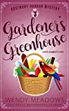 Gardener s Greenhouse: A Pet Parrot Cozy (Rosemary Harbor Mystery Book 3)