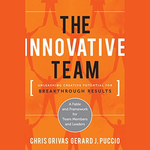 The Innovative Team: Unleashing Creative Potential for Breakthrough Results audiobook cover art