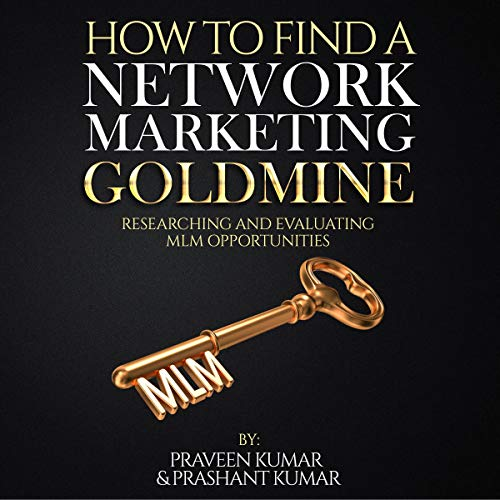 How to Find a Network Marketing Goldmine: Researching and Evaluating MLM Opportunities (Network Marketing Superstar) Titelbild