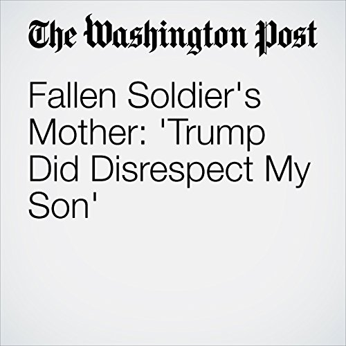 Fallen Soldier's Mother: 'Trump Did Disrespect My Son' copertina