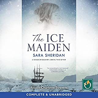 The Ice Maiden                   By:                                                                                                                                 Sara Sheridan                               Narrated by:                                                                                                                                 Charlotte Strevens                      Length: 9 hrs and 45 mins     Not rated yet     Overall 0.0