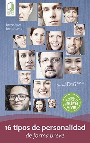 16 tipos de personalidad de forma breve (Tu tipo de personalidad) (Spanish Edition)