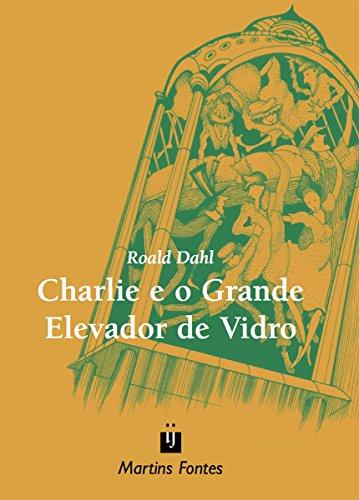 Charlie e o Grande Elevador de Vidro (Roald Dahl)