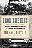 Image: Iron Empires: Robber Barons, Railroads, and the Making of Modern America | Kindle Edition | by Michael A. Hiltzik (Author). Publisher: Houghton Mifflin Harcourt; Illustrated Edition (August 11, 2020)