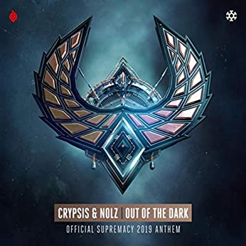 Out Of The Dark (Official Supremacy 2019 Anthem)