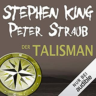 Der Talisman                   Autor:                                                                                                                                 Stephen King,                                                                                        Peter Straub                               Sprecher:                                                                                                                                 David Nathan                      Spieldauer: 31 Std. und 25 Min.     1.680 Bewertungen     Gesamt 4,2