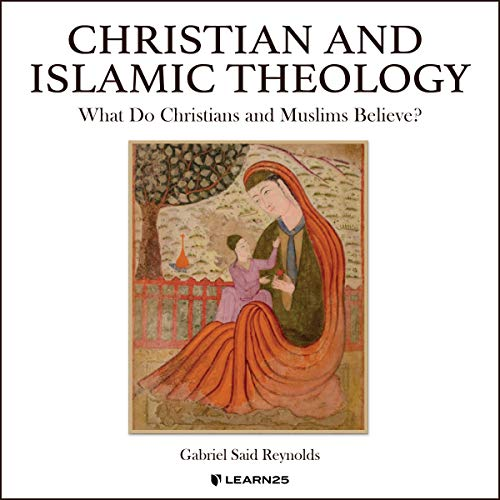 Christian and Islamic Theology: What Do Christians and Muslims Believe? copertina