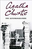 Buchinformationen und Rezensionen zu Die Autobiographie von Agatha Christie