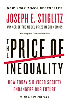 The Price of Inequality: How Today's Divided Society Endangers Our Future by [Joseph E. Stiglitz]