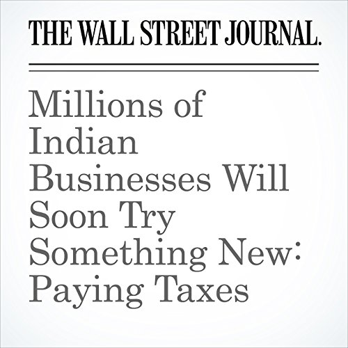 Millions of Indian Businesses Will Soon Try Something New: Paying Taxes copertina