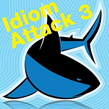 Idiom Attack Vol. 3 :Taking Action