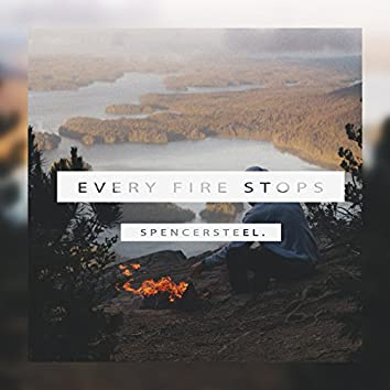 Every Fire Stops