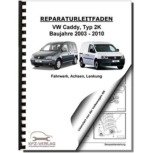 VW Caddy Typ 2K 2003-2010 Fahrwerk Achsen Lenkung Reparaturanleitung