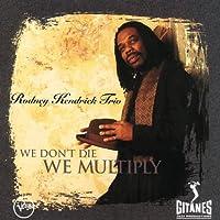 We Don't Die, We Multiply