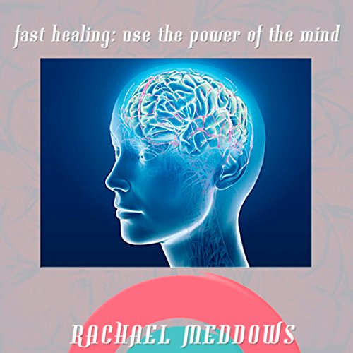 Fast Healing: Power of the Mind Hypnosis cover art