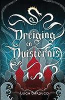 Dreiging en Duisternis (De Grisha Book 2)
