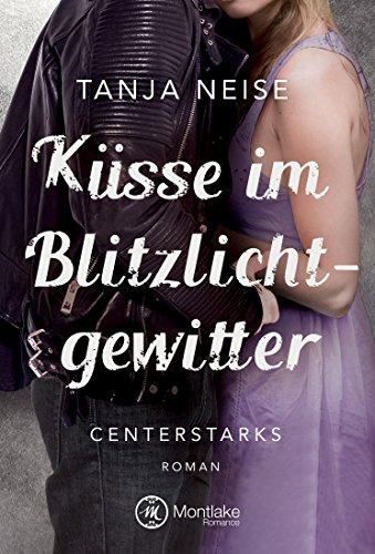 Küsse im Blitzlichtgewitter (Centerstarks 1)